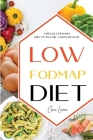 Low-Fodmap Diet: A Revolutionary Diet Plan for Colon Health. Manage Ibs, Beat Bloat, Soothe Your Gut with Delicious Recipes. Cover Image