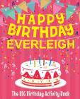 Happy Birthday Everleigh - The Big Birthday Activity Book: Personalized Children's Activity Book Cover Image