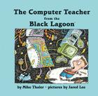 The Computer Teacher from the Black Lagoon Cover Image