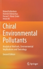 Chiral Environmental Pollutants: Analytical Methods, Environmental Implications and Toxicology Cover Image