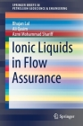 Ionic Liquids in Flow Assurance (Springerbriefs in Petroleum Geoscience & Engineering) Cover Image