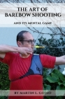 The ART of BAREBOW Shooting: and its mental game Cover Image