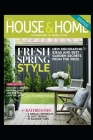House and Home: New Decorating Ideas and Best Garden Secrets from the Pros Cover Image