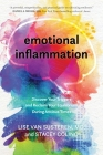 Emotional Inflammation: Discover Your Triggers and Reclaim Your Equilibrium During Anxious Times Cover Image