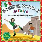 Soccer World: Mexico: Explore the World Through Soccer Cover Image