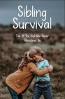Sibling Survival: Tale Of The God Who Never Abandoned Us: Family Stories Cover Image