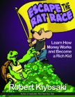 Rich Dad's Escape from the Rat Race: How to Become a Rich Kid by Following Rich Dad's Advice Cover Image