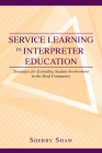 Service Learning in Interpreter Education: Strategies for Extending Student Involvement in the Deaf Community (The Interpreter Education Series #6) Cover Image