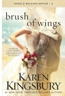 Brush of Wings: A Novel (Angels Walking #3) Cover Image
