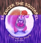 Spencer the Squirrel Scurries to Share Cover Image