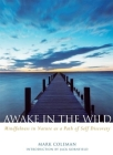 Awake in the Wild: Mindfulness in Nature as a Path of Self-Discovery Cover Image