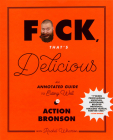 F*ck, That's Delicious: An Annotated Guide to Eating Well Cover Image
