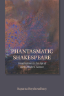 Phantasmatic Shakespeare: Imagination in the Age of Early Modern Science Cover Image