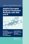 Applied Surrogate Endpoint Evaluation Methods with SAS and R Cover Image