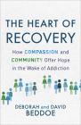The Heart of Recovery: How Compassion and Community Offer Hope in the Wake of Addiction Cover Image