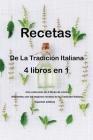 Recetas de la tradición italiana 4 libros en 1: Una colección de 4 libros de cocina diferentes con las mejores recetas de la Tradición Italiana (Spani Cover Image