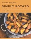 Ah! 365 Simply Potato Recipes: Keep Calm and Try Simply Potato Cookbook Cover Image