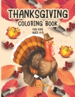 Thanksgiving Coloring Book For Kids Ages 4-8: Funny and easy Turkey and Autumn Coloring pages for Children, boys, girls, and preschool Cover Image