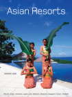 Asian Resorts: Bhutan, Indonesia, Japan, Laos, Maldives, Malaysia, Taiwan, Thailand, UAE Cover Image