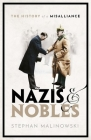 Nazis and Nobles: The History of a Misalliance Cover Image