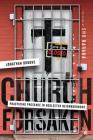 Church Forsaken: Practicing Presence in Neglected Neighborhoods Cover Image