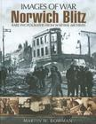 Norwich Blitz: Rare Photographs from Wartime Archives (Images of War) Cover Image
