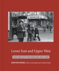 Lower East and Upper West: New York City Photographs 1957-1968 Cover Image