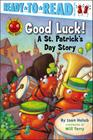 Good Luck!: A St. Patrick's Day Story (Ready-to-Read Pre-Level 1) (Ant Hill) Cover Image