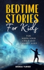 Bedtime Stories for Kids: For when your child just cannot sleep. Cover Image