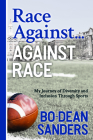 Race Against ... Against Race: My Journey of Diversity and Inclusion Through Sports Cover Image