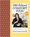 Old-School Comfort Food: The Way I Learned to Cook Cover Image