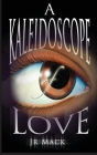 A Kaleidoscope Of Love Cover Image