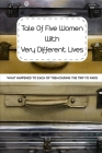 Tale Of Five Women With Very Different Lives: What Happened To Each Of Them During The Trip To Paris: Travel Memoirs Cover Image