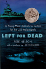 Left for Dead: A Young Man's Search for Justice for the USS Indianapolis Cover Image