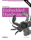 Designing Embedded Hardware: Create New Computers and Devices Cover Image