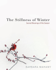 The Stillness of Winter: Sacred Blessings of the Season Cover Image