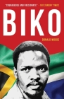 Biko: The powerful biography of Steve Biko and the struggle of the Black Consciousness Movement Cover Image