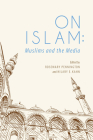 On Islam: Muslims and the Media Cover Image
