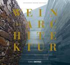 Wein Und Architektur: Ein Wein-Reiseführer Für Architekten Und Weinliebhaber (Detail Spezial) Cover Image