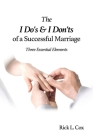 The I Do's and I Don'ts of a Successful Marriage: Three Essential Elements Cover Image