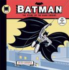 Batman: The Story of the Dark Knight Cover Image
