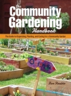 The Community Gardening Handbook: The Guide to Organizing, Planting, and Caring for a Community Garden Cover Image