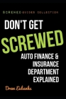 Don't Get SCREWED: Auto Finance & Insurance Department Explained Cover Image
