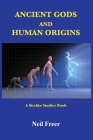 Ancient Gods and Human Origins: A Sitchin Studies Book Cover Image
