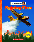 Fighting Fires (Be An Expert!) Cover Image