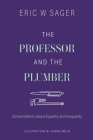 The Professor and the Plumber: Conversations About Equality and Inequality Cover Image