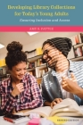Developing Library Collections for Today's Young Adults: Ensuring Inclusion and Access, Second Edition Cover Image