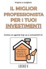 Impara a scegliere IL MIGLIOR PROFESSIONISTA PER I TUOI INVESTIMENTI. The best professional for hostelry and leisure investments BAR RESTAURANT (ITALI Cover Image