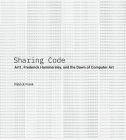 Sharing Code: Art1, Frederick Hammersley, and the Dawn of Computer Art Cover Image