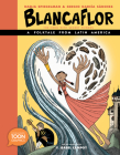 Blancaflor, the Hero with Secret Powers: A Folktale from Latin America: A Toon Graphic Cover Image